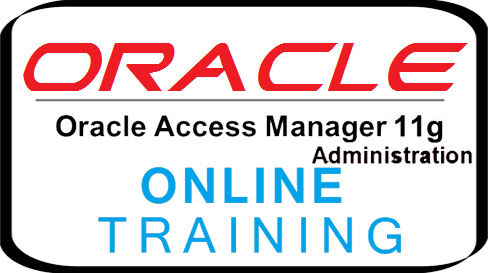 Oracle Access Manager 11g Administration Online Training